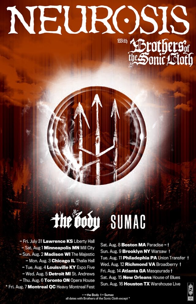 neurosis announce summer 2015 tour with brothers of the sonic cloth etc metal anarchy metal anarchy